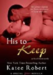 His to Keep (Out of Uniform, #1.5) Book by Katee Robert