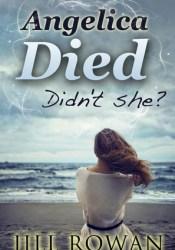 Angelica Died Book by Jill Rowan