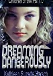 Dreaming Dangerously: Children of the Psi Book One Book by Kathleen Harsch