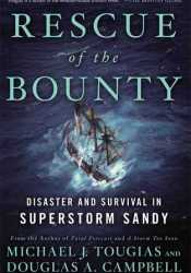 Rescue of the Bounty: Disaster and Survival in Superstorm Sandy Book by Michael J. Tougias