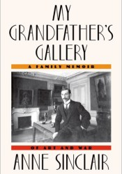 My Grandfather's Gallery: A Family Memoir of Art and War Book by Anne Sinclair