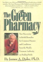 The Green Pharmacy Book by James A. Duke
