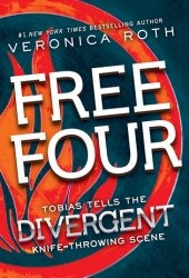 Free Four: Tobias Tells the Divergent Knife-Throwing Scene (Divergent, #1.5) Book
