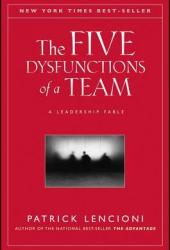 The Five Dysfunctions of a Team: A Leadership Fable Book