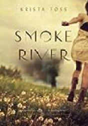 Smoke River Book by Krista Foss