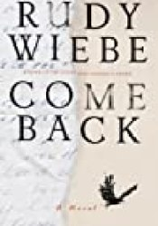 Come Back Book by Rudy Wiebe