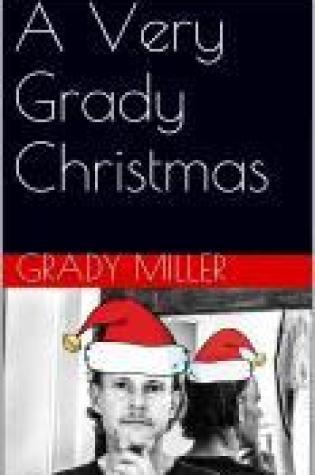 A Very Grady Christmas PDF Book by Grady  Miller PDF ePub