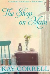 The Shop on Main (Comfort Crossing #1) Book