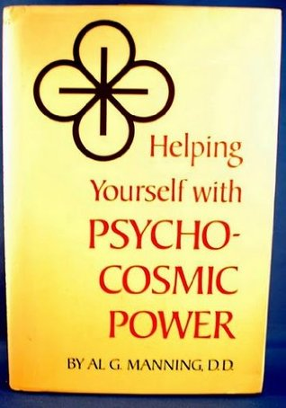 Download Helping Yourself with Psycho-Cosmic Power