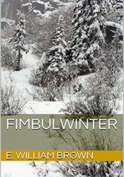 Fimbulwinter (Daniel Black, #1) Book by E. William Brown