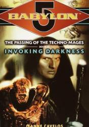 Invoking Darkness (Babylon 5: The Passing of the Techno-Mages, #3) Book by Jeanne Cavelos