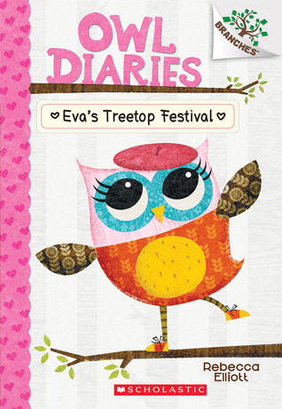 Saturday Reading Blog Owl Diaries: Eva's Treetop Festival by Rebecca Elliott  https://i2.wp.com/i.gr-assets.com/images/S/compressed.photo.goodreads.com/books/1403394804l/22323689.jpg?w=620&ssl=1