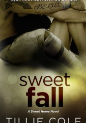 Sweet Fall (Sweet Home, #2; Carillo Boys, #1) Book by Tillie Cole