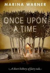 Once Upon a Time: A Short History of Fairy Tale Book