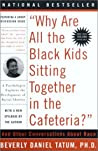 """""""Why Are All The Black Kids Sitting Together in the Cafeteria?"""": A Psychologist Explains the Development of Racial Identity"""