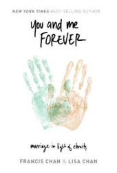You and Me Forever: Marriage in Light of Eternity Book
