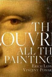 Louvre: All the Paintings Book by Erich Lessing