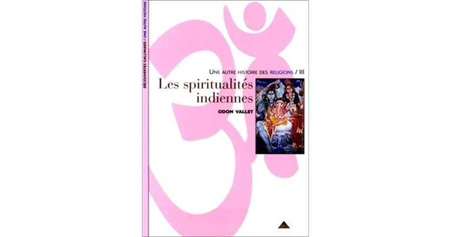 Les spiritualit    s indiennes by Odon Vallet