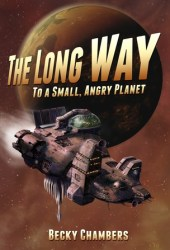 The Long Way to a Small, Angry Planet (Wayfarers, #1) Book