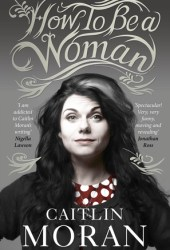How to Be a Woman Book