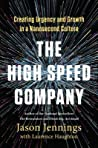 The High-Speed Company: Creating Urgency and Growth in a Nanosecond Culture
