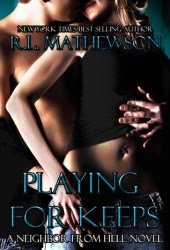 Playing for Keeps (Neighbor from Hell, #1) Book