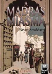 A Madras Miasma (Superintendent Le Fanu Mystery, #1) Book by Brian Stoddart