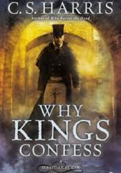Why Kings Confess (Sebastian St. Cyr #9) Book by C.S. Harris