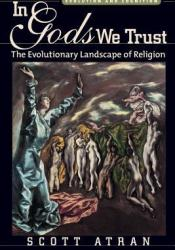 In Gods We Trust: The Evolutionary Landscape of Religion Book by Scott Atran