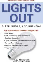 Lights Out: Sleep, Sugar, and Survival Book by T.S. Wiley