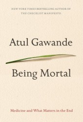 Being Mortal: Medicine and What Matters in the End Book