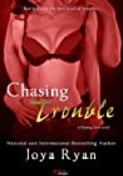 Chasing Trouble (Chasing Love, #1) Book by Joya Ryan