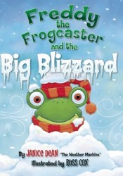 Freddy the Frogcaster and the Big Blizzard Book by Janice Dean