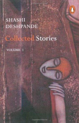 Shashi Deshpande: Collected Stories, Volume 1