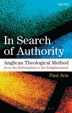 In Search of Authority: Anglican Theological Method from the Reformation to the Enlightenment  pdf