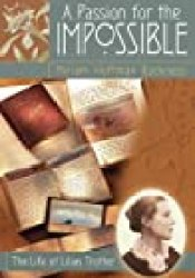 A Passion for the Impossible: The Life of Lilias Trotter Book by Miriam Huffman Rockness