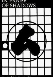 In Praise of Shadows Book by Jun'ichirō Tanizaki