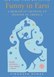Funny in Farsi: A Memoir of Growing Up Iranian in America Book by Firoozeh Dumas