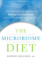 The Microbiome Diet: The Scientifically Proven Way to Restore Your Gut Health and Achieve Permanent Weight Loss Book by Raphael Kellman