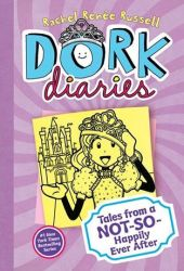 Tales from a Not-So-Happily Ever After! (Dork Diaries, #8) Book