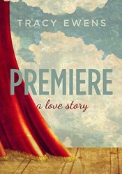 Premiere (Love Story, #1) Book by Tracy Ewens