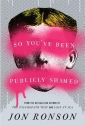 So You've Been Publicly Shamed Book