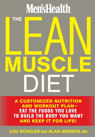 Download The Lean Muscle Diet: A Customized Nutrition and Workout Plan--Eat the Foods You Love to Build the Body You Want and Keep It for Life!