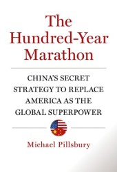 The Hundred-Year Marathon: China's Secret Strategy to Replace America as the Global Superpower Book