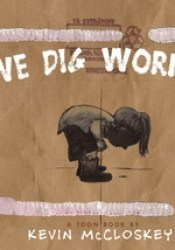 We Dig Worms!: TOON Level 1 Book by Kevin McCloskey