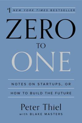 Download Zero to One: Notes on Startups, or How to Build the Future
