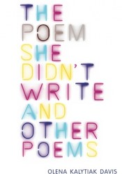 The Poem She Didn't Write and Other Poems Book by Olena Kalytiak Davis