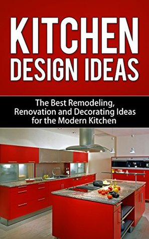 Kitchen Design Ideas The Best Remodeling Renovation And Decorating Ideas For The Modern Kitchen By Debra Morrison