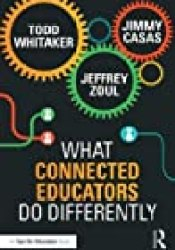What Connected Educators Do Differently Book by Todd Whitaker