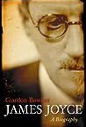 James Joyce: A Biography Book by Gordon Bowker